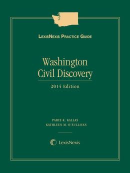 LexisNexis Practice Guide: Washington Civil Discovery