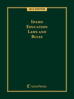Idaho Education Laws and Rules, 2014 Edition