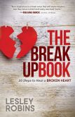 Book Cover Image. Title: The Breakup Book:  20 Steps to Heal a Broken Heart, Author: Lesley Robins