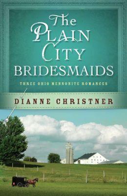 The Plain City Bridesmaids: Three Ohio Mennonite Romances