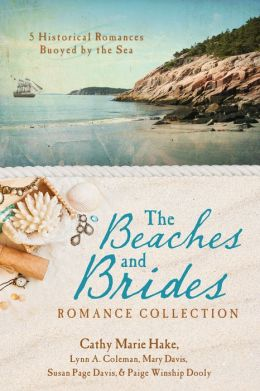 The Beaches and Brides Romance Collection: 5 Historical Romances Buoyed by the Sea
