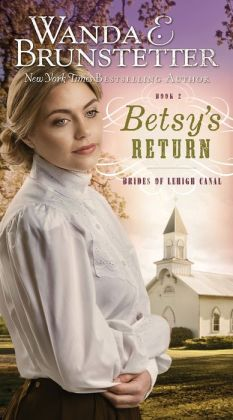 Betsy's Return (Brides of Lehigh Canal Series #2)
