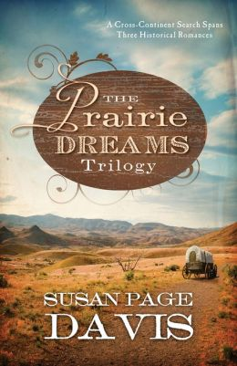 The Prairie Dreams Trilogy: A Cross-Continent Search Spans Three Historical Romances
