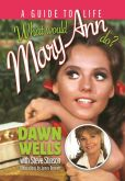 Book Cover Image. Title: What Would Mary Ann Do?:  A Guide to Life, Author: Dawn Wells