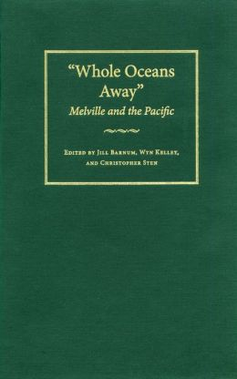 Whole Oceans Away: Melville and the Pacific