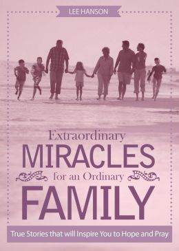 Extraordinary Miracles for an Ordinary Family