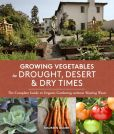 Book Cover Image. Title: Growing Vegetables in Drought, Desert & Dry Times:  The Complete Guide to Organic Gardening without Wasting Water, Author: Maureen Gilmer