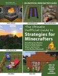 Book Cover Image. Title: The Ultimate Unofficial Guide to Minecraft Strategies:  Everything You Need to Know to Build, Explore, Attack, and Survive in the World of Minecraft, Author: Instructables.com