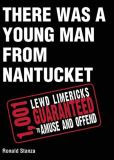 Book Cover Image. Title: There Was a Young Man from Nantucket:  1,001 Lewd Limericks Guaranteed to Amuse and Offend, Author: Ronald Stanza