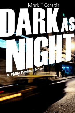 Dark As Night (A Philly Payback Novel)