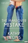 Book Cover Image. Title: The Makeover Mistake (Entangled Lovestruck), Author: Kathy Lyons