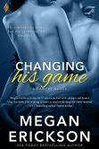 Book Cover Image. Title: Changing His Game (Entangled Brazen), Author: Megan Erickson