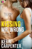 Book Cover Image. Title: Kissing Mr. Wrong (Entangled Lovestruck), Author: Kerri Carpenter