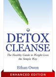 Book Cover Image. Title: Detox Cleanse:  The Healthy Guide to Weight Loss the Simple Way, Author: Ethan Owen
