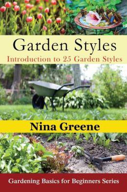 Garden Styles Introduction To 25 Garden Styles Large Print Gardening Basi