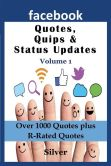 Book Cover Image. Title: Facebook Quotes and Status Updates (Large Print):  Volume 1, Author: Silver S.