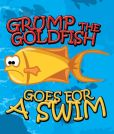 Grump the Goldfish Goes for a Swim: Children's Books and Bedtime Stories For Kids Ages 3-8 for Fun Loving Kids