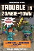 Book Cover Image. Title: Trouble in Zombie-town:  A Gameknight999 Adventure: An Unofficial Minecrafter's Adventure (Mystery of Herobrine Series #1), Author: Mark Cheverton