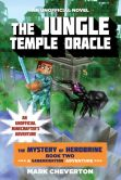 Book Cover Image. Title: The Jungle Temple Oracle:  A Gameknight999 Adventure: An Unofficial Minecrafter's Adventure (Mystery of Herobrine Series #2), Author: Mark Cheverton
