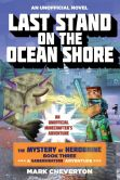 Book Cover Image. Title: Last Stand on the Ocean Shore:  A Gameknight999 Adventure: An Unofficial Minecrafter's Adventure (Mystery of Herobrine Series #3), Author: Mark Cheverton