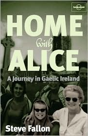Home with Alice: Travels in Gaelic Ireland
