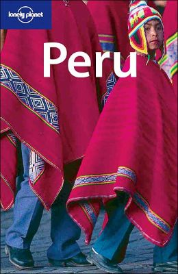 Peru (Lonely Planet Travel Series)