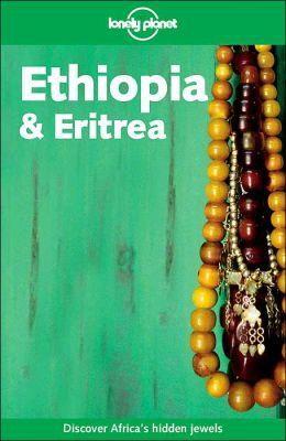 Ethiopia & Eritrea (Lonely Planet Travel Series)