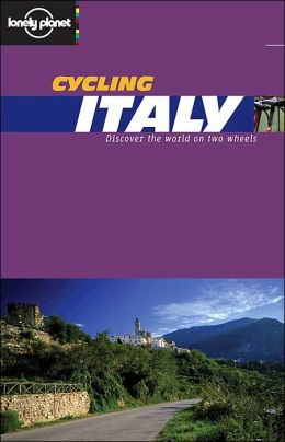 Lonely Planet: Cycling Italy