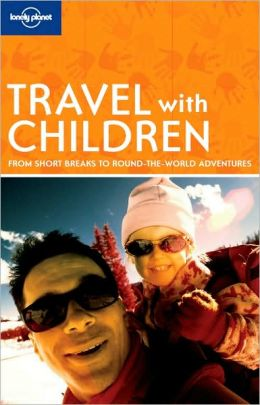Travel with Children: 5th Edition