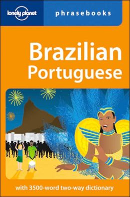 Lonely Planet: Brazilian Portuguese Phrasebook: 4th Edition