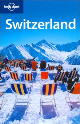 Switzerland (Lonely Planet Travel Series)
