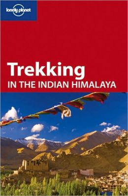 Lonely Planet: Trekking in the Indian Himalaya, 5/E