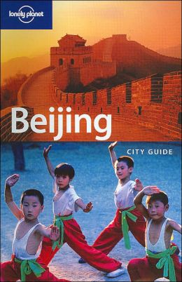 Lonely Planet Beijing (Lonely Planet City Guide Series)