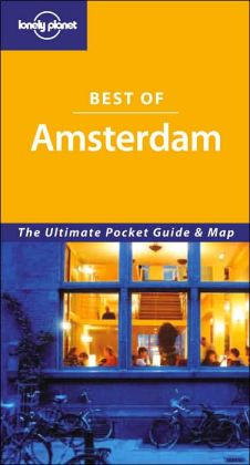 Best of Amsterdam: The Ultimate Pocket Guide and Map (Lonely Planet Series)