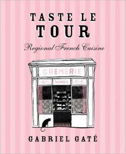 Taste le Tour: Regional French Cuisine
