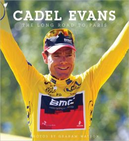Cadel Evans: Long Road to Paris