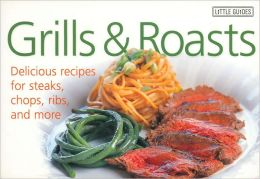 Grills & Roasts (Little Guides Series)