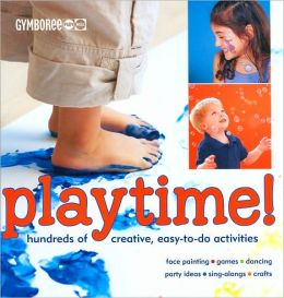 Gymboree Playtime!: Hundreds of Creative, Easy-to-do Activities