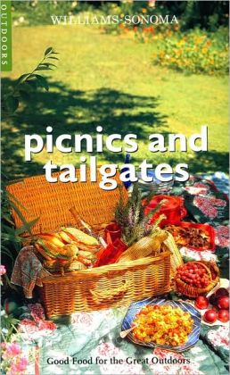 Picnics and Tailgates (Williams-Sonoma Outdoors Series)