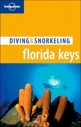 Lonely Planet Diving & Snorkeling The Florida Keys