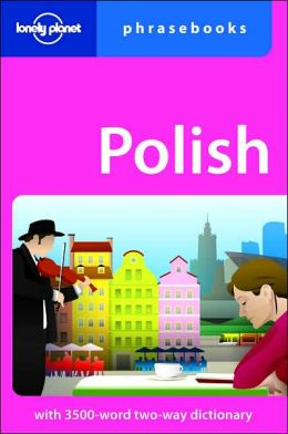 Lonely Planet: Polish Phrasebook