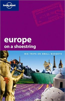 Lonely Planet: Europe on a Shoestring, 6/E