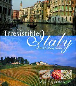 Irresistible Italy: A Journey of the Senses