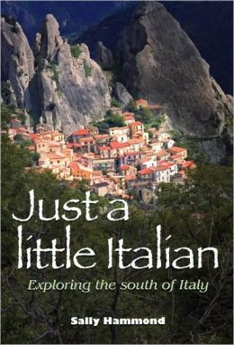Just a Little Italian: Exploring the South of Italy