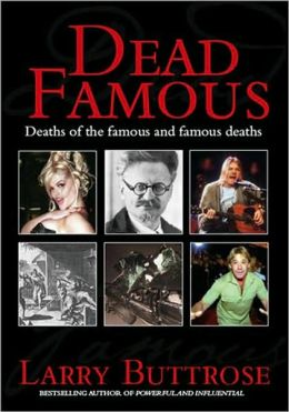 Dead Famous: When Our Death is Our Greatest Claim to Fame