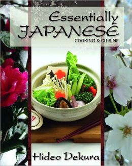 Essentially Japanese: Cooking and Cuisine