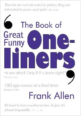 The Book of Great Funny One-Liners