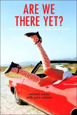 Are We There Yet?: Rach and Jules Take to the Open Road