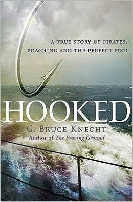 Hooked : A True Story of Pirates, Poaching and the Perfect Fish