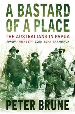 A Bastard of a Place: The Australians in Papua